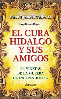 El cura hidalgo y sus amigos / Father Hidalgo and his friends