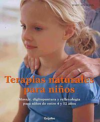 Terapias naturales para ninos/ Healing Touch For Children