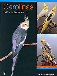 Carolinas/ A Guide to Cockatiels and Their Mutations