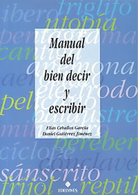 Manual Del Bien Decir Y Escribir/the Manual of Speaking and Writing Well