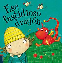 Ese fastidioso dragon/ That Pesky Dragon