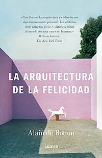 La arquitectura de la felicidad/ The Architecture of Happiness