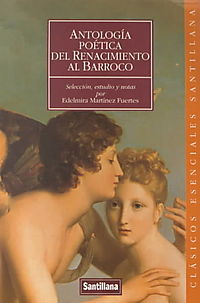 Antologia poetica del renacimiento al barroco/ Poetic Anthology of Renaissance to Baroque