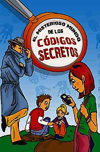 El misterioso mundo de los codigos secretos/ The Mysterious World of Secret Codes