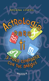 Astrologia para ti y para compartir con tus amigos / Astrology For You and To Share With Your Friends