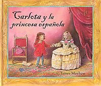 Carlota Y La Princesa Espanola/ Carlota and the Spanish Princess