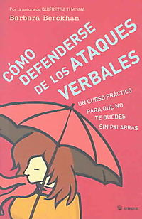 Como Defenderse De Los Ataques Verbales/judo With Words, an Intelligent Way to Counter Verbal Attacks
