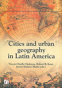 Cities and Urban Geography in Latin America/ Ciudades Y Geografias Urbanas En Latino America