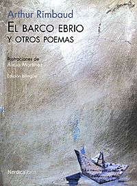 El barco ebrio y otros poemas / The Drunken Boat and Other Poems