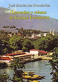 Leyendas y relatos de Guinea Ecuatorial / Legends and Stories of Equatorial Guinea