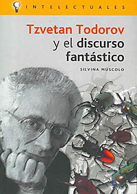 Tzvetan Todorov Y El Discurso Fantastico/ Tzvetan Todorov and the Fantastic Speech