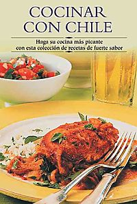 Cocinar Con Chile / Chili Cookbook