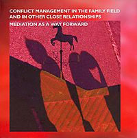 Conflict Management in the Family Field and in Other Close Relationships
