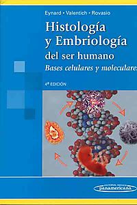 Histolog?a y embriolog?a del ser humano / Histology and Embryology of the Human Being