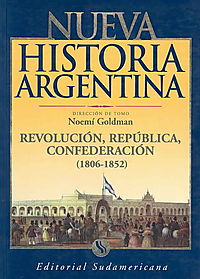 Revolucion, Republica Y Confederacion, 1806-1852/ Revolution, Republic and Confederation, 1806-1852