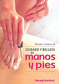 Cuidado Y Belleza De Manos Y Pies / Beauty Care of Hands and Feet