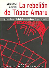 La Rebelion de Tupac Amaru/ The Rebellion of Tupac Amaru