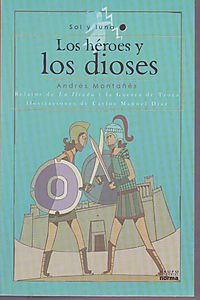 Los h?roes y los dioses / The Heroes and the Goods