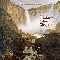 The Journey of Frederic Edwin Church through Colombia and Ecuador April-October 1853