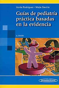 Guias de pediatria practica basadas evidencia/ Practice Pediatrics Guides based in evidence