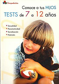 Conoce Tus Hijos, Tests De 7 a 12 Anos/ Know Your Kids, Tests from Ages 7 to 12