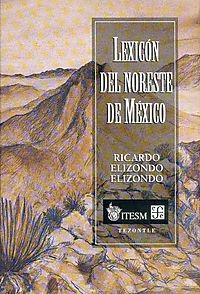 Lexicon del noreste de Mexico/ Lexicon of the Northeast of Mexico