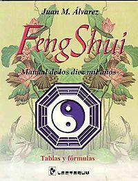 Feng Shui Manual De Los Diez Mil Anos/feng Shui Manual For 10 Million Years