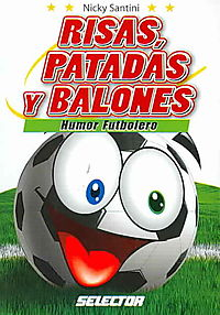 Risas, patadas y balones/ Laughs, Kicks and Soccer