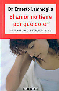 El amor no tiene por que doler/ Love Doesn't Have to Hurt