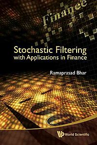 Stochastic Filtering With Applications in Finance