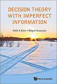 Decision Theory With Imperfect Information