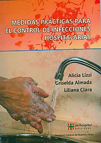 Medidas practicas par el control de infecciones hospitalarias/ Practical Preventions for the control of hospital infections
