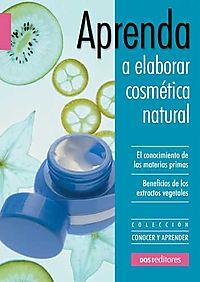 Aprenda a Elaborar Cosmetica Natural/ Learn to Elaborate Cosmetic Naturally