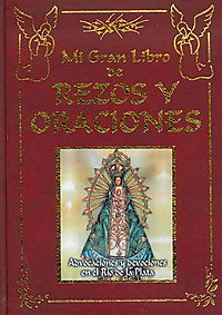 Mi gran libro de rezos y oraciones/ My Great Book of Prayers